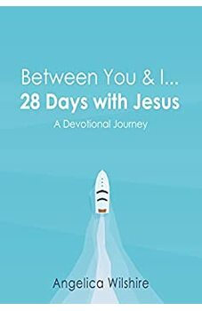 Between You & I - 28 Days With Jesus