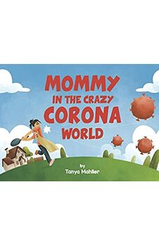 Mommy in the Crazy Corona World