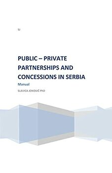 Public-Private Partnership and Concessions in Serbia – Manual