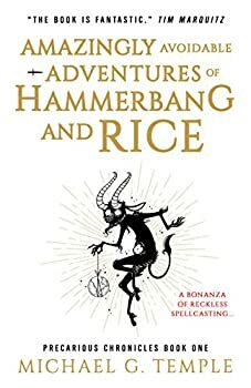 Amazingly Avoidable Adventures of Hammerbang and Rice