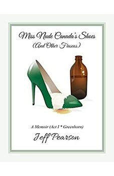 Miss Nude Canada's Shoes (And Other Fiascos)