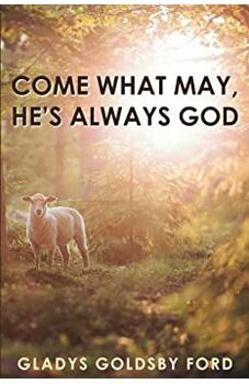 Come What May, He's Always God