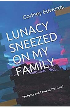 Lunacy Sneezed on my Family