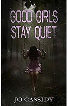 Good Girls Stay Quiet