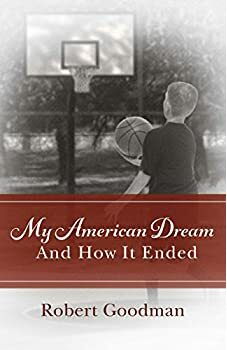My American Dream and How It Ended