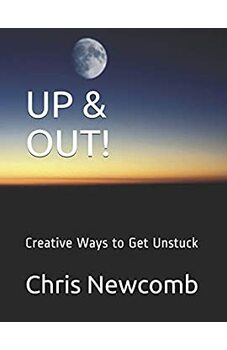 UP & OUT! Creative Ways to Get Unstuck