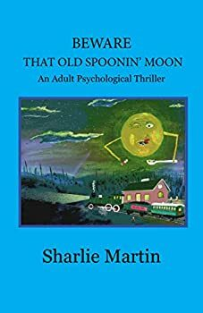 Beware That Old Spoonin' Moon