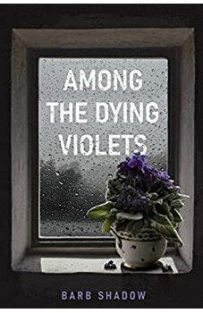 Among the Dying Violets