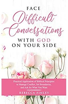 Face Difficult Conversations with God on Your Side