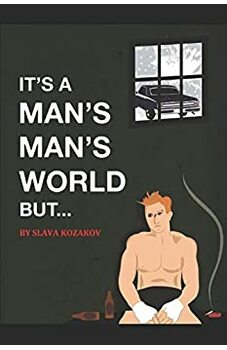 It's a Man's, Man's World, But...