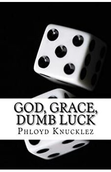 God, Grace, Dumb Luck