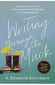 Writing Through the Muck