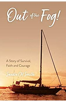 Out of the Fog! A Story of Survival, Faith and Courage