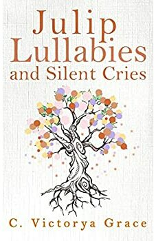 Julip Lullabies and Silent Cries