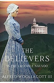 The Believers In the Crucible Nauvoo
