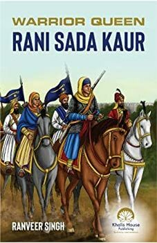 Warrior Queen - Rani Sada Kaur