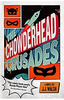 The Chowderhead Crusades
