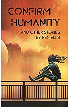 Confirm Humanity and Other Stories