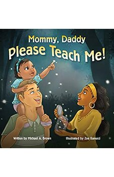 Mommy, Daddy Please Teach Me!