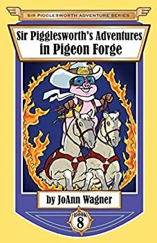 Sir Pigglesworth's Adventures in Pigeon Forge
