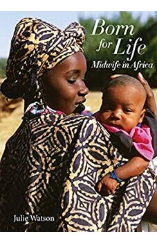 Born for Life: Midwife in Africa