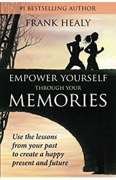 Empower Yourself Through Your Memories
