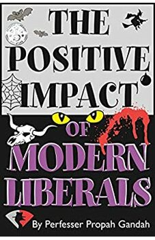 The Positive Impact of Modern Liberals