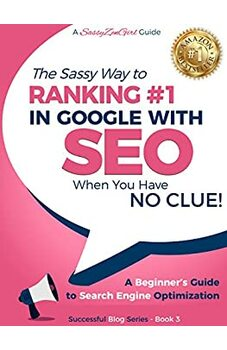 SEO - The Sassy Way to Ranking #1 in Google - when you have NO CLUE!
