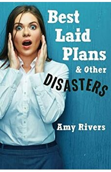 Best Laid Plans and Other Disasters