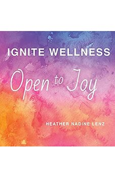 Ignite Wellness, Open to Joy