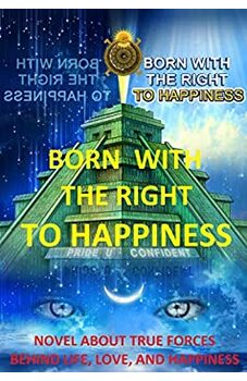 Born With The Right To Happiness