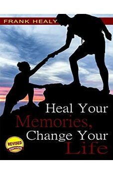 Heal Your Memories, Change Your Life