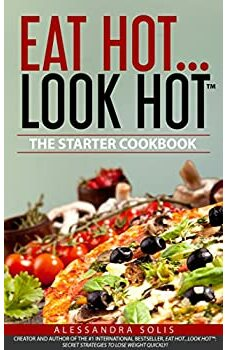 EAT HOT...LOOK HOT™️ The Starter Cookbook
