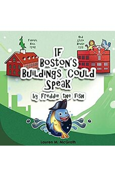 If Boston's Buildings Could Speak by Freddie the Fish