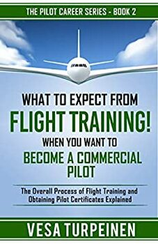 What to Expect from Flight Training! When You Want to Become a Commercial Pilot