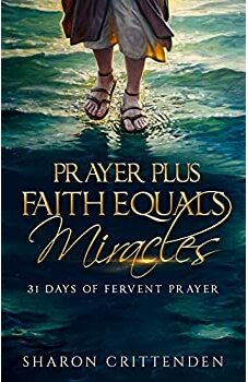 Prayer Plus Faith Equals Miracles