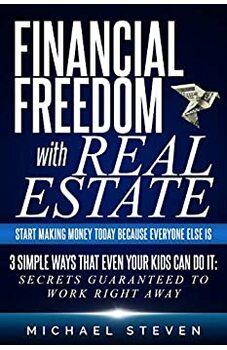 Financial Freedom With Real Estate: Start Making Money Today Because Everyone Else Is