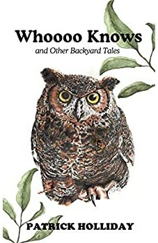 Whoooo Knows and Other Backyard Tales