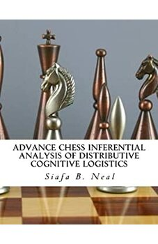 Advance Chess Inferential Analysis Of Distributive Cognitive Logistics
