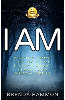 I AM: Kicking Down the Walls of Silence About Sexual and Mental Abuse
