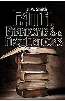 Faith, Phantoms & First Editions