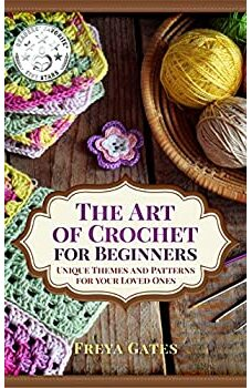 The Art of Crochet for Beginners