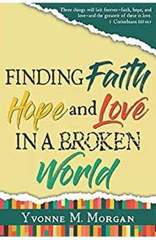 Finding Faith, Hope And Love In A Broken World